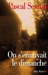 Pascal Sevran et Pascal Sevran - On s'ennuyait le dimanche - Journal 5.