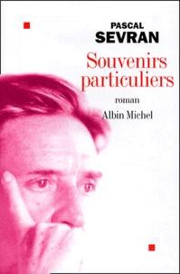Pascal Sevran - Souvenirs particuliers.