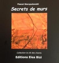 Pascal Sierzputowski - Secrets de murs.
