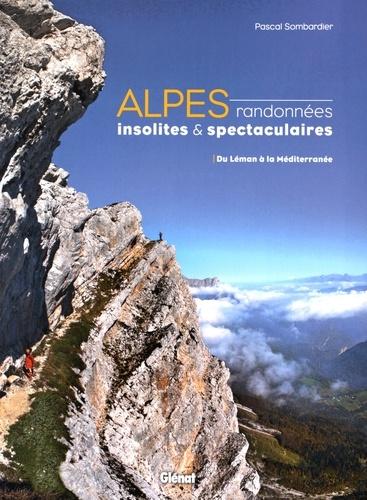 Pascal Sombardier - Alpes, randonnées insolites et spectaculaires - Du Léman à la Méditerranée.