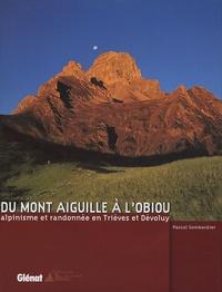 Pascal Sombardier - Du Mont Aiguille à l'Obiou - Alpinisme et randonnée en Trièves et Dévoluy.
