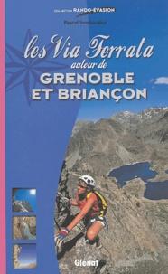 Pascal Sombardier - Les via ferrata autour de Grenoble et Briançon.