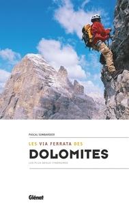 Pascal Sombardier - Les via ferrata des Dolomites - Les plus beaux itinéraires.