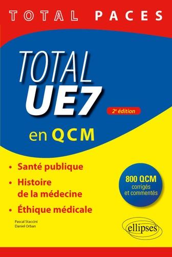 Pascal Staccini et Daniel Orban - Total UE7 en QCM - Santé publique, histoire de la médecine, éthique médicale.