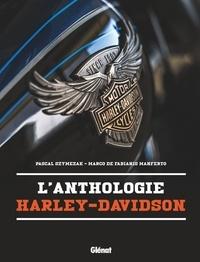 Pascal Szymezak et Marco de Fabianis Manferto - L'Anthologie Harley-Davidson.