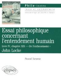 """Pascal Taranto - Essai philosophique concernant l'entendement humain. - Livre IV, chapitre XIX : """" De l'enthousiasme"""", John Locke."""