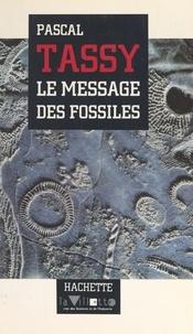 Pascal Tassy et Dominique Lecourt - Le message des fossiles.