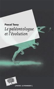 Pascal Tassy - Le paléontologue et l'évolution.