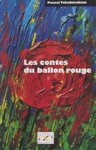Pascal Tchakmakian - Les contes du ballon rouge.