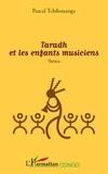 Pascal Tchibouanga - Taradh et les enfants musiciens.