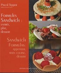 Pascal Tepper - Formules Sandwich : entrée, plat, dessert - Edition bilingue français-anglais.