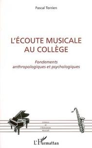 Pascal Terrien - L'écoute musicale au collège - Fondements anthropologiques et psychologiques.