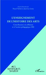 Deedr.fr L'enseignement de l'histoire des arts - Contribution à la réflexion et à l'action pédagogique Tome 3 Image