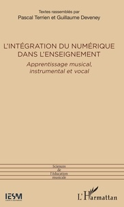 Pascal Terrien et Guillaume Deveney - L'intégration du numérique dans l'enseignement - Apprentissage musical, instrumental et vocal.