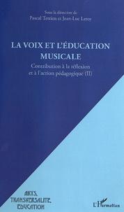 Pascal Terrien et Jean-Luc Leroy - La voix et l'éducation musicale - Contribution à la réflexion et à l'action pédagogique Tome 2.