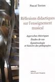 Pascal Terrien - Réflexions didactiques sur l'enseignement musical.
