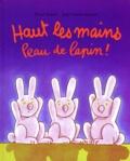 Pascal Teulade et Jean-Charles Sarrazin - Haut les mains peau de lapin !.