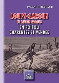 Loups-garous et autres garous - En Poitou, Charentes et Vendée.pdf