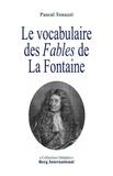 Pascal Tonazzi - Le vocabulaire des Fables de La Fontaine.