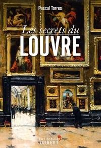 Pascal Torres - Les secrets du Louvre.