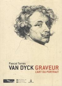 Pascal Torres - Van Dyck graveur - L'art du portrait.