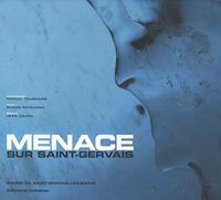 Pascal Tournaire et Eliane Patriarca - Menace sur Saint-Gervais.