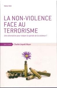 Pascal Tozzi - La non-violence face au terrorisme - Une alternative pour rompre la spirale de la violence ?.