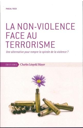 La non-violence face au terrorisme. Une alternative pour rompre la spirale de la violence ?
