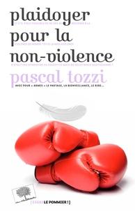 Pascal Tozzi - Plaidoyer pour la non-violence.