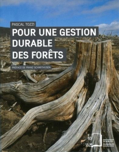 Pascal Tozzi - Pour une gestion durables des forêts - Des intentions aux actes.