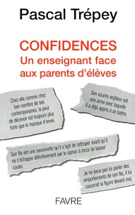 Confidences- Un enseignant face aux parents d'élèves - Pascal Trépey |