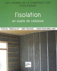 Pascal Triboulot et Eric Mougel - L'isolation en ouate de cellulose.