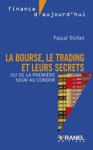 Pascal Trichet - La bourse, le trading et leurs secrets - Ou de la première SICAV au Condor.