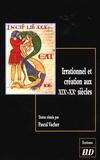 Pascal Vacher - Irrationnel et création aux XIXe-XXe siècles - Son art est le chant conscient de l'irrationnel.