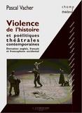 Pascal Vacher - Violence de l'histoire.