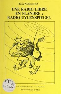 Pascal Vanbremeersch et Régis de Mol - Une radio libre en Flandre : radio Uylenspiegel.
