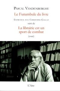 Pascal Vandenberghe - Le funambule du livre.