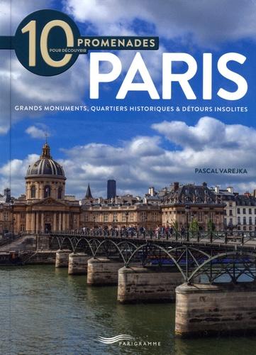10 promenades pour découvrir Paris