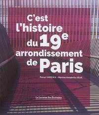 Pascal Varejka et Martine-Annabelle Arak - C'est l'histoire du 19e arrondissement de Paris.