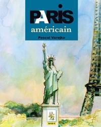 Pascal Varejka - Paris américain.