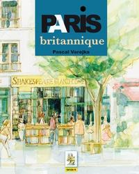 Pascal Varejka - Paris britannique.