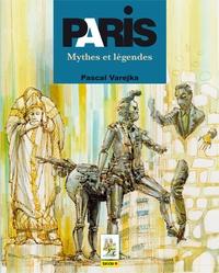 Pascal Varejka - Paris mythes et légendes.