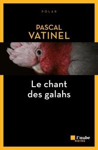 Pascal Vatinel - Le chant des galahs.