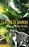 Pascal Vatinel - Le tigre de Baiming.