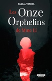 Pascal Vatinel - Les onze orphelins de Mme Li.