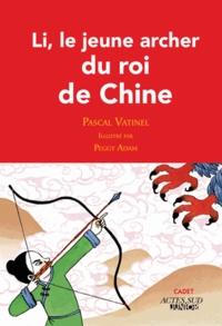 Pascal Vatinel - Li, le jeune archer du roi de Chine.