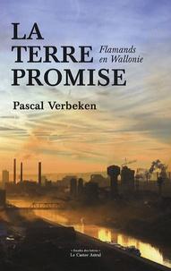 Pascal Verbeken - La terre promise - (Flamands en Wallonie).