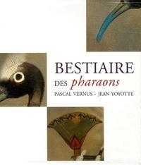 Pascal Vernus et Jean Yoyotte - Bestiaire des pharaons.