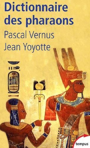 Pascal Vernus et Jean Yoyotte - Dictionnaire des pharaons.