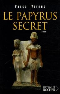Pascal Vernus - Le papyrus secret - Roman égyptologique.